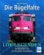 Fachbuch Lok Legenden Die Bügelfalte, Baureihe E 10 der Deutschen Bundesbahn, DB