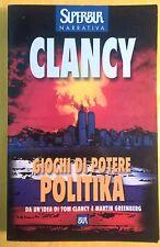LIBRO TOM CLANCY - GIOCHI DI POTERE POLITIKA  - SUPER BUR RIZZOLI 2001