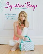 Signature Bags: 12 Trend-Setting Bag Patterns to Sew at Home, Golightly, Michell