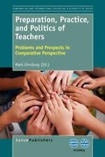 Preparation, Practice, and Politics of Teachers : Problems and Prospects in...