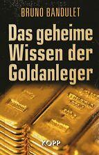 DAS GEHEIME WISSEN DER GOLDANLEGER - Bruno Bandulet BUCH - KOPP VERLAG - NEU