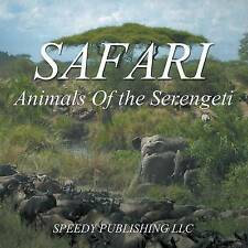 NEW Safari: Animals of the Serengeti by Speedy Publishing LLC