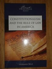 Constitutionalism and the Rule of Law in America by Herman Belz (2009,PB) VGC!
