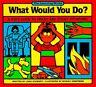 What Would You Do? by Linda Schwartz M.S, Schwartz Harvey