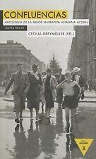 Confluencias: Antología de la mejor narrativa alemana actual (Heroes Modernos) (