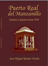 Puerto Real Del Manzanillo : Apuntes y postales hasta 1950 (Color - Hardcover)