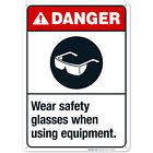 Wear Safety Glasses When Using Equipment Sign, ANSI Danger Sign,