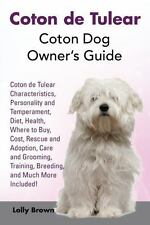 Coton de Tulear : Coton Dog Owner's Guide: By Brown, Lolly