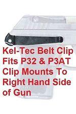 Kel Tec Belt Clip P32 & P3AT RHS Belt Clip New Kel-Tec Belt Clip P32 & P3AT RHS