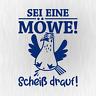 SEI EINE MÖWE Scheiß drauf Sprüche Fun Blau Auto Vinyl Decal Sticker Aufkleber