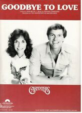 "THE CARPENTERS ""GOODBYE TO LOVE"" SHEET MUSIC-PIANO/VOCAL/CHORDS-1972-RARE-NEW!!"