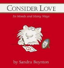 Consider Love : Its Moods and Many Ways by Sandra Boynton (2003, Picture Book)