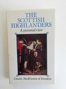 The Scottish Highlanders A Personal View by C MacKinnon (HB 1984) Clans, 1st ed
