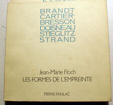 FORMES DE L'EMPREINTE/J.M.FLOCH/BRANDT,C.BRESSON,DOISNEAU,STIEGLITZ,STRAND/1986