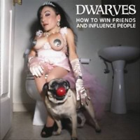 DWARVES - HOW TO WIN FRIENDS AND INFLUENCE PEOPLE NEW CD