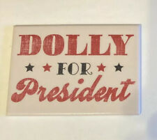 Dolly Parton For President Magnet Dollywood Exclusive Item