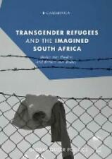 Camminga, B.: Transgender Refugees and the Imagined South Africa
