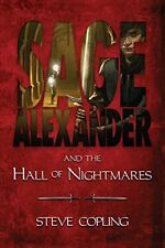 Sage Alexander and the Hall of Nightmares, Copling, Steve 9781612549934 New,,