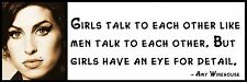 Wall Quote - Amy Winehouse - Girls talk to each other like men talk to each othe