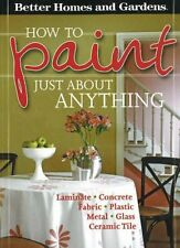 How to Paint Just About Anything (Better Homes & G