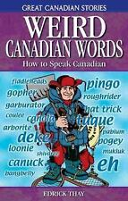 Weird Canadian Words: How to Speak Canadian (Great Canadian Stories)-ExLibrary