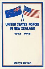 UNITED STATES FORCES IN NEW ZEALAND 1942-1945 by D. Bevan 1992 PB SIGNED & DATED