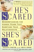 Hes Scared, Shes Scared: Understanding the Hidden Fears That Sabotage Your Rel