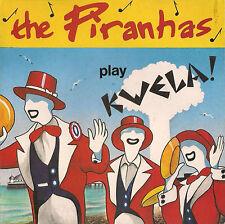 DISCO 45 Giri   The Piranhas – Play Kwela! / Getting Beaten Up / Boyfriend