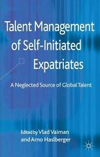 Talent Management of Self-Initiated Expatriates: A Neglected Source of Global Ta