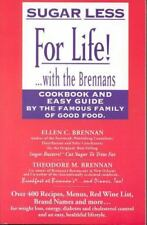 Sugar Less for Life! ... with the Brennans : Cookbook and Easy Guide by the Famo
