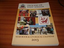 DIOCESE OF EAST ANGLIA YEAR BOOK AND LITURGICAL CALENDAR 2013