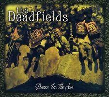 """THE DEADFIELDS CD: """"DANCE IN THE SUN"""" SEALED 2012"""