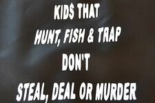 White Vinyl decal #109 Kids that hunt fish and trap traps trapping 6 x 6
