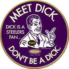 Baltimore Ravens Fans. Don't Be A Dick (Anti-Steelers). Embossed Metal Fan Cave