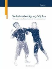 Selbstverteidigung 50plus, Paperback by Coleman, Dave, Brand New, Free shippi...
