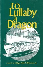 To Lullaby A Dragon by Edgar John L'Heureux Jr Florida Novel