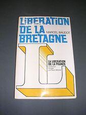 Bretagne Marcel Baudot Libération de la Bretagne  1974 Coll.Lib.de la France