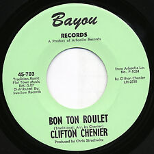 Clifton Chenier NEW 45 Bon Ton Roulet / Lafayette Waltz