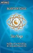Tao Yoga: Praxisbuch zur Erweckung der heilenden Urkraft Chi von Mantak Chia