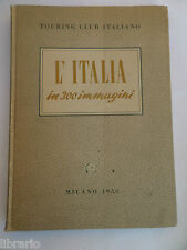 L'ITALIA in 300 immagini Touring Club Italiano Milano 1956