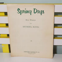 SPRING DAYS SHEET MUSIC! FOR PIANO BY MURIEL KING!