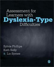 Assessment Of Learners With Dyslexic-Type Difficulties: By Sylvia Phillips, K...