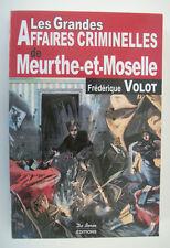Les grandes affaires criminelles de Meurthe-et-Moselle Livre Voir sommaire