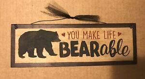 YOU MAKE LIFE BEARABLE black bear inspirational lodge cabin home decor wood sign