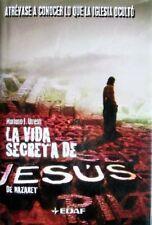 La Vida Secreta de Jesus de Nazaret: Atrevase a Conocer lo que la Iglesia Ocult