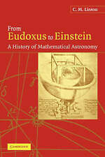 From Eudoxus to Einstein: A History of Mathematical Astronomy by C. M. Linton