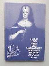 Leben und Werk der Markgräfin Franziska Augusta 1675-1733 Rastatt 1983