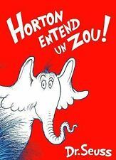 Horton Entend Un Zou!: The French Edition of Horton Hears a Who! by Dr Seuss