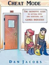 Cheat Mode the Definitive Guide to Getting into and Surviving the Games...