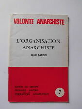 L' organisation Anarchiste Luigi FABBRI VOLONTE ANARCHISTE n°7 1979